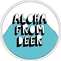 Aloha From Deer